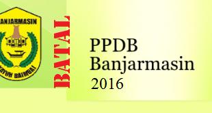 PPDB 2016 Banjarmasin Hasilnya Dibatalkan